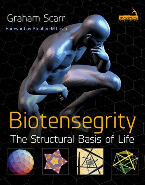 Biotensegrity The Structural Basis of Life Book Cover tensegrity